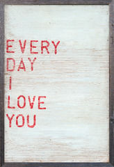 Sugarboo Designs - art print - everyday i love you - Decorative Painting